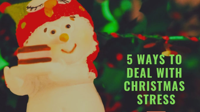 5 ways to deal with Christmas stress